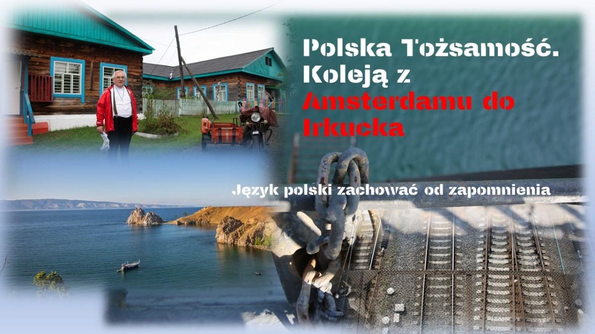 Polska Tożsamość Koleją z Amsterdamu do Irkucka