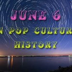 October 6 in Pop Culture History