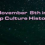 November 8 in Pop Culture History