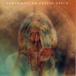 Philip Sayce Steamroller LP