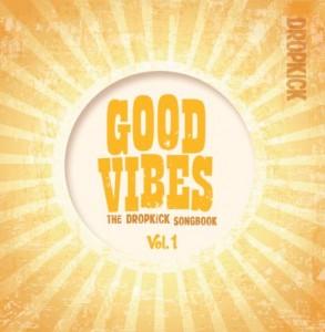 DROPKICK-2014-Good_Vibes