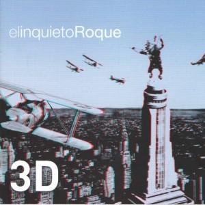 El Inquieto Roque - '3D' (CD)
