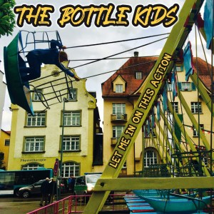 The Bottle Kids – 'Let Me In On This Action'  (CD)