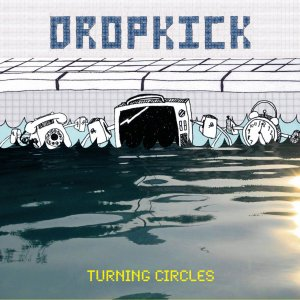 Dropkick - 'Turning Circles' (CD)
