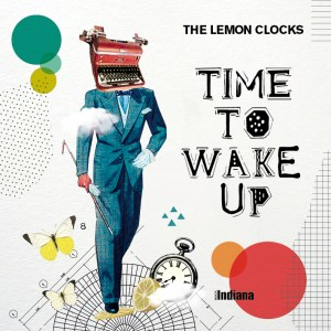 The Lemon Clocks - 'Time To Wake Up' (CD)