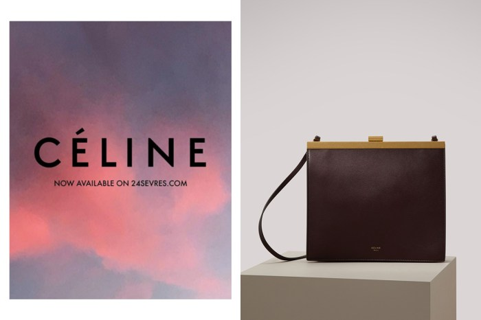 24 Sèvres 正式成為 Céline 獨家經銷電商