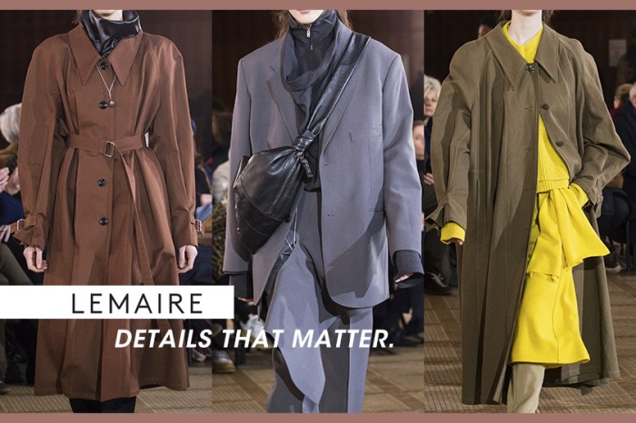 #PFW: Lemaire 2018 秋冬系列-何謂簡約卻不簡單?注重細節的你自然會懂!