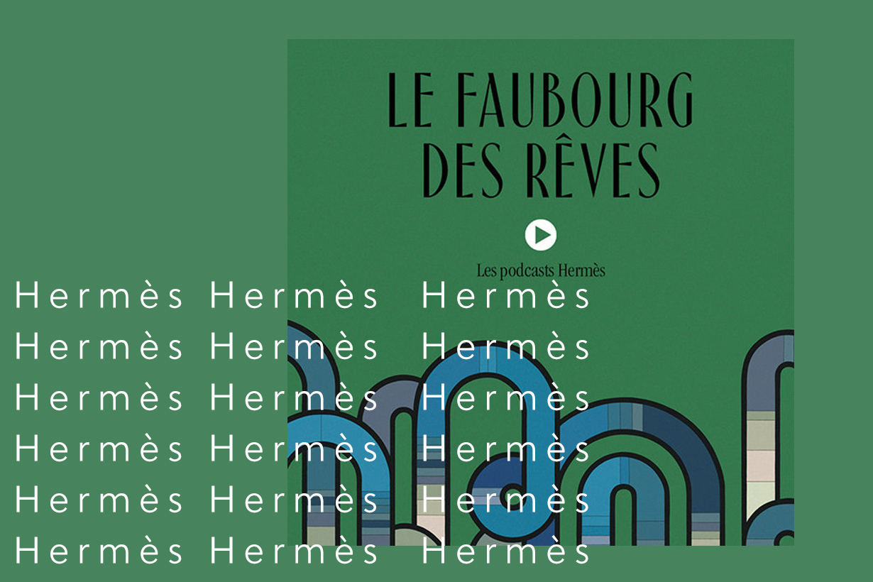 Hermes Podcast Le Faubourg des reves