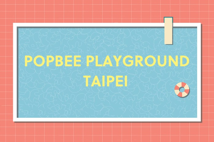 POPBEE PLAYGROUND Taipei!