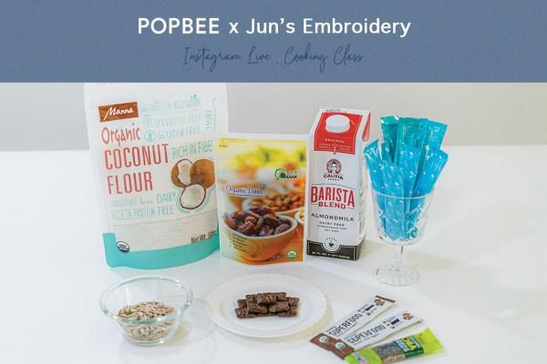 POPBEE x Jun's:直播不再只是純觀看!送你免費食材,同步煮出健康美味甜品