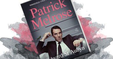"""Nigdy nie mów nigdy. """"Patrick Melrose"""" – recenzja książki"""