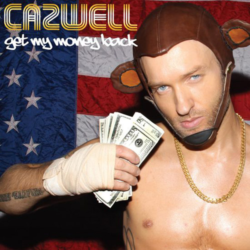 Cazwell - Get My Money Back