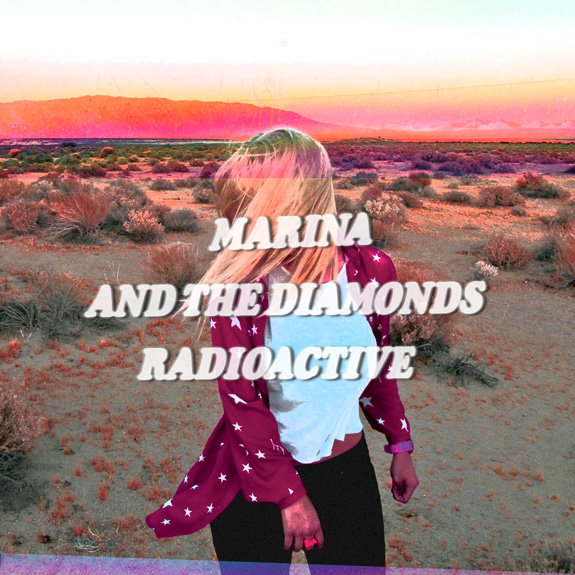 Marina and The Diamonds - Radioactive