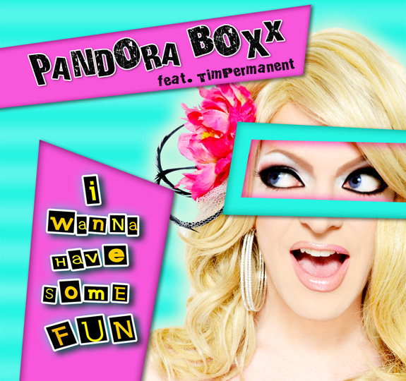 "Pandora Boxx ""I Wanna Have Some Fun"""