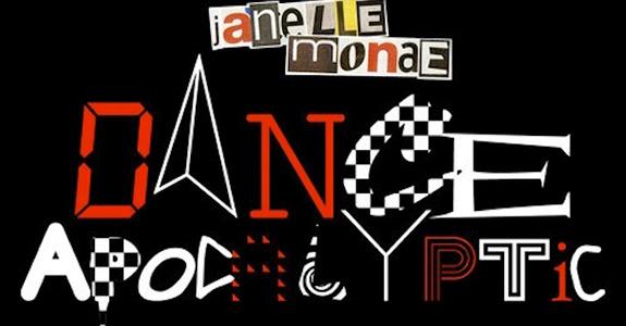 "Janelle Monáe ""Dance Apocalyptic"""