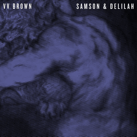 V V Brown Samson & Delilah