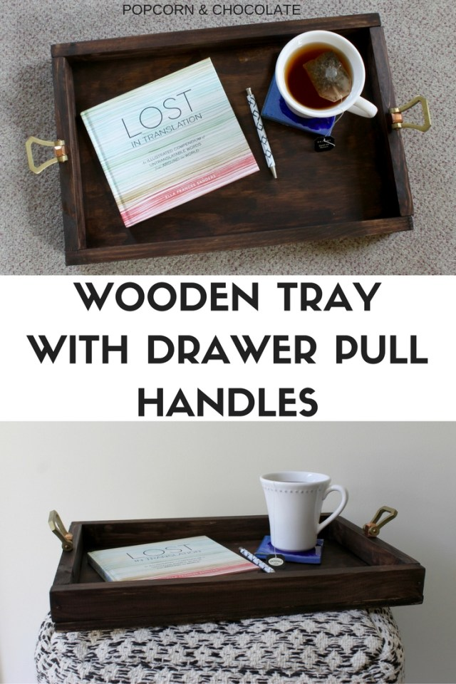 Wooden tray with drawer pull handles   Popcorn & Chocolate