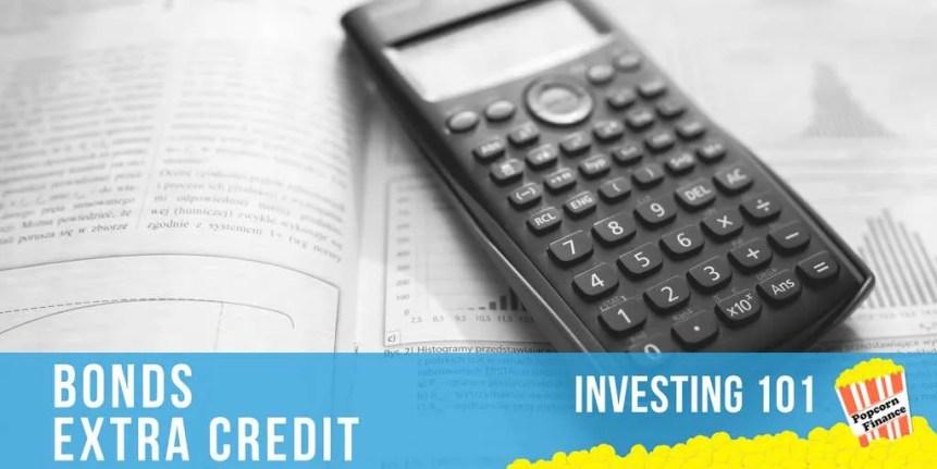 Episode 016: Investing 101 - Bonds Extra Credit > Popcorn Finance