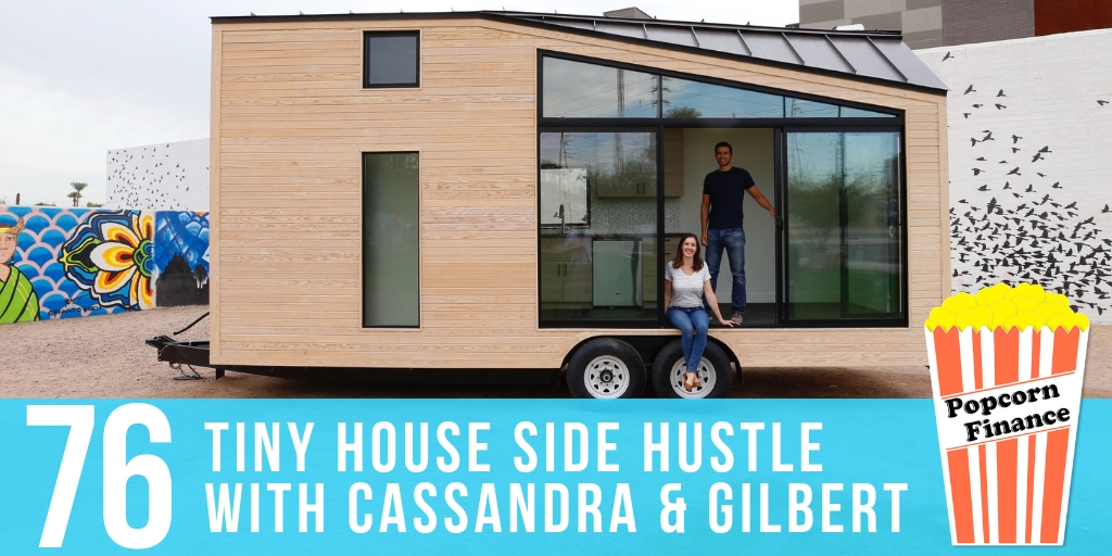 076: Tiny House Side Hustle with Cassandra & Gilbert