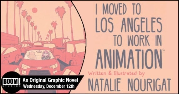 [Preview] BOOM! Studios' 12/12 Release: I MOVED TO LOS ANGELES TO WORK IN ANIMATION OGN (Softcover)