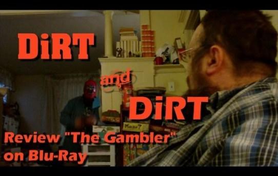 DiRT & DiRT Review The Gambler on Blu-Ray