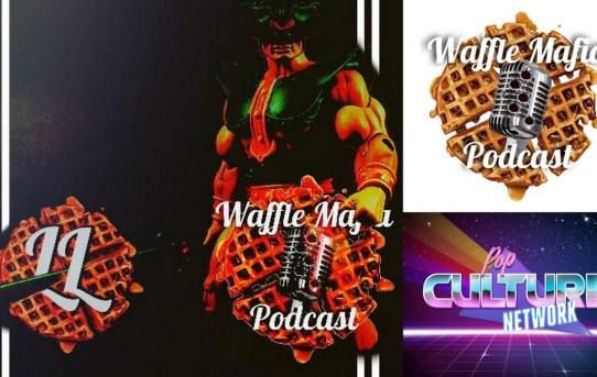 Waffle Mafia Podcast Episode 32 - TRI-KLOPS!!