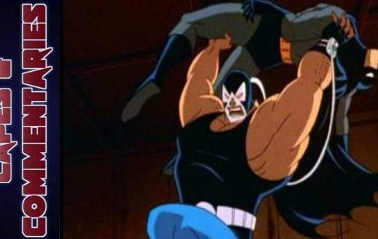 "Capes and Commentaries #23 - BTAS ""Bane"""