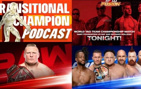 Transitional Champion Podcast Episode 8 - Just Kill Kofi Already!