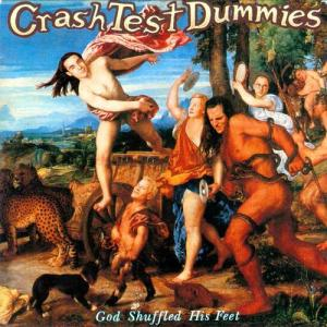 1222433_090507182417_Crash_Test_Dummies__God_Shuffled_His_Feet