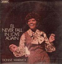"""Dionne Warwick, """"I'll Never Fall In Love Again"""""""