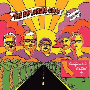The Explorers Club - California's Callin' Ya