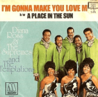 "Diana Ross & The Supremes and The Temptations, ""I'm Going to Make You Love Me"""