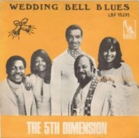 "The 5th Dimension, ""Wedding Bell Blues"""