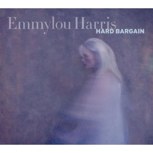 "Emmylou Harris, ""Hard Bargain"""
