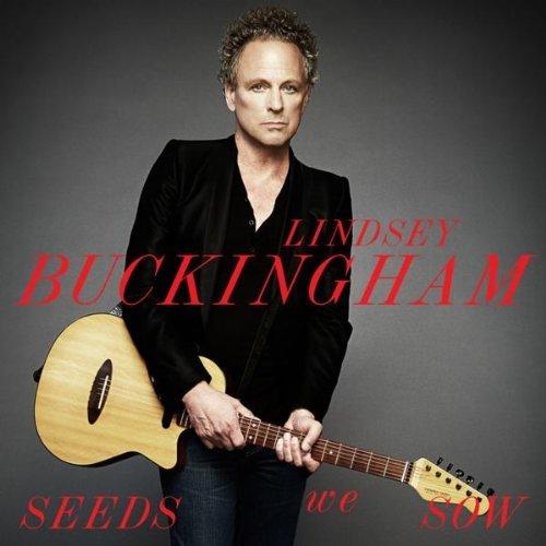 "Lindsey Buckingham, ""Seeds We Sow"""