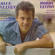 """Bobby Vinton, """"Blue Velvet"""""""