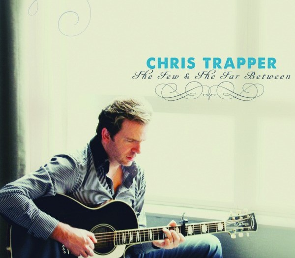 """Chris Trapper, """"The Few & the Far Between"""""""