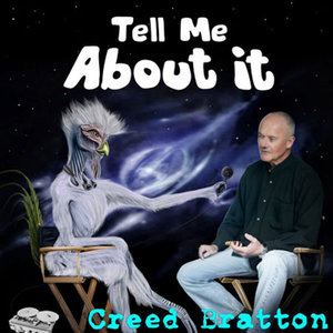 CreedBrattonTellMeAboutIt
