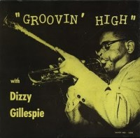 Dizzy Gillespie -- Groovin' High