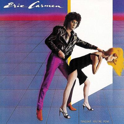 Eric Carmen – Tonight You're Mine