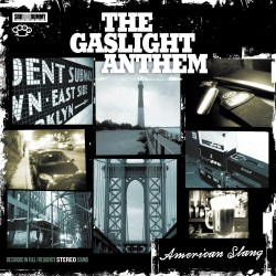 "Gaslight Anthem, ""American Slang"""