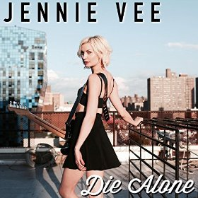 Jennie Vee - Die Alone