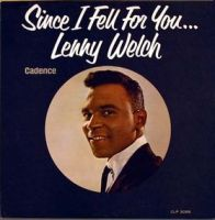 """Lenny Welch, """"Since I Fell for You"""""""