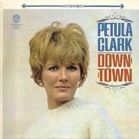 """Petula Clark, """"Downtown"""""""