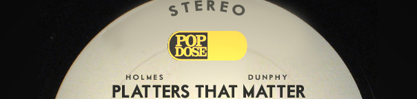 Banner graphic for the Popdose podcast Platters That Matter, featuring Chris Holmes and Dw. Dunphy.