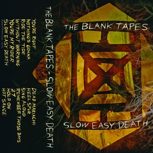 The Blank Tapes - Slow Easy Death