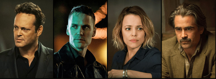 "Vince Vaughn, Taylor Kitsch   Rachel McAdams, and Colin Farrell star in ""True Detective"" on HBO"