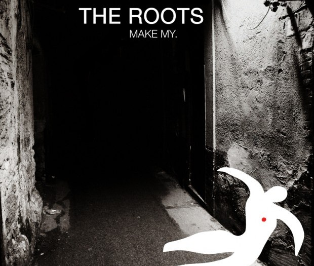 """The Roots, """"Make My"""""""