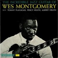 Wes Montgomery -- The Incredible Jazz Guitar of Wes Montgomery