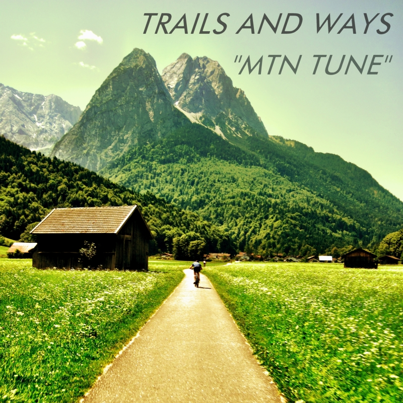 "Trails and Ways, ""Mtn Song"""